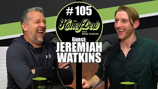 HoneyDew Podcast #105 | Jeremiah Watkins