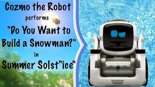 "Cozmo performs ""Do You Want to Build a Snowman?"" in Summer Solst""ice."""