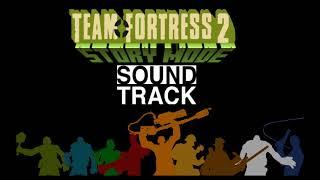 Team Fortress 2 Story Mode Soundtrack -