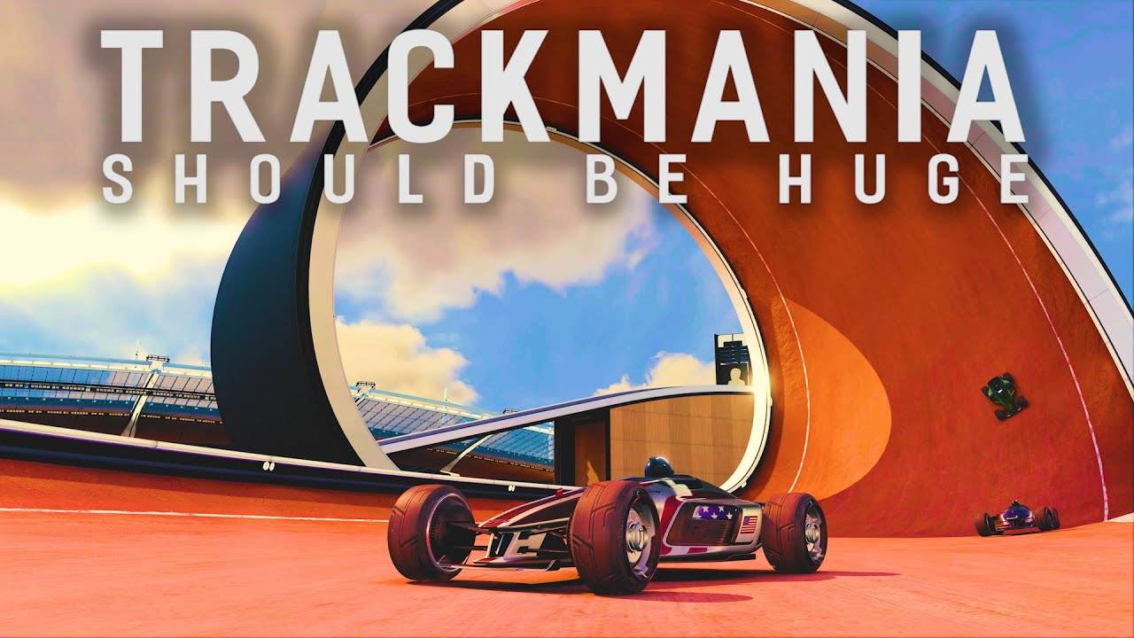 Trackmania Deserves to Be Far Bigger Than It Is