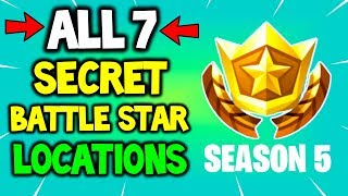 ALL 7 Secret Battle Star Locations SEASON 5 Fortnite Battle Royale - QUICK (Free Battle Pass Tiers)