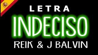 Cover images Indeciso (Letra/Lyrics) Reik, J Balvin    Remix    Dance