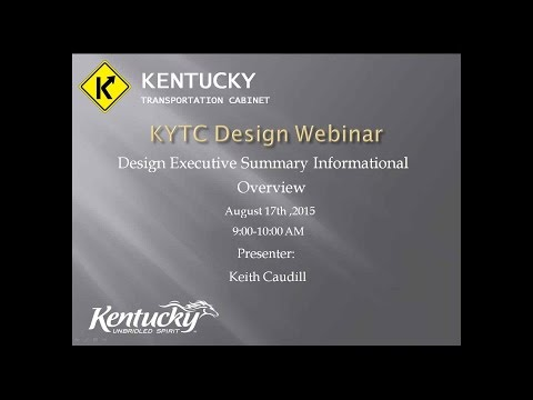 KYTC Design Webinar  Design Executive Summary Informational Overview August 17, 2015