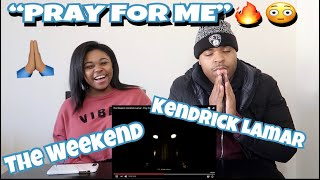 The Weeknd, Kendrick Lamar - Pray For Me (Audio) | REACTION!!!!