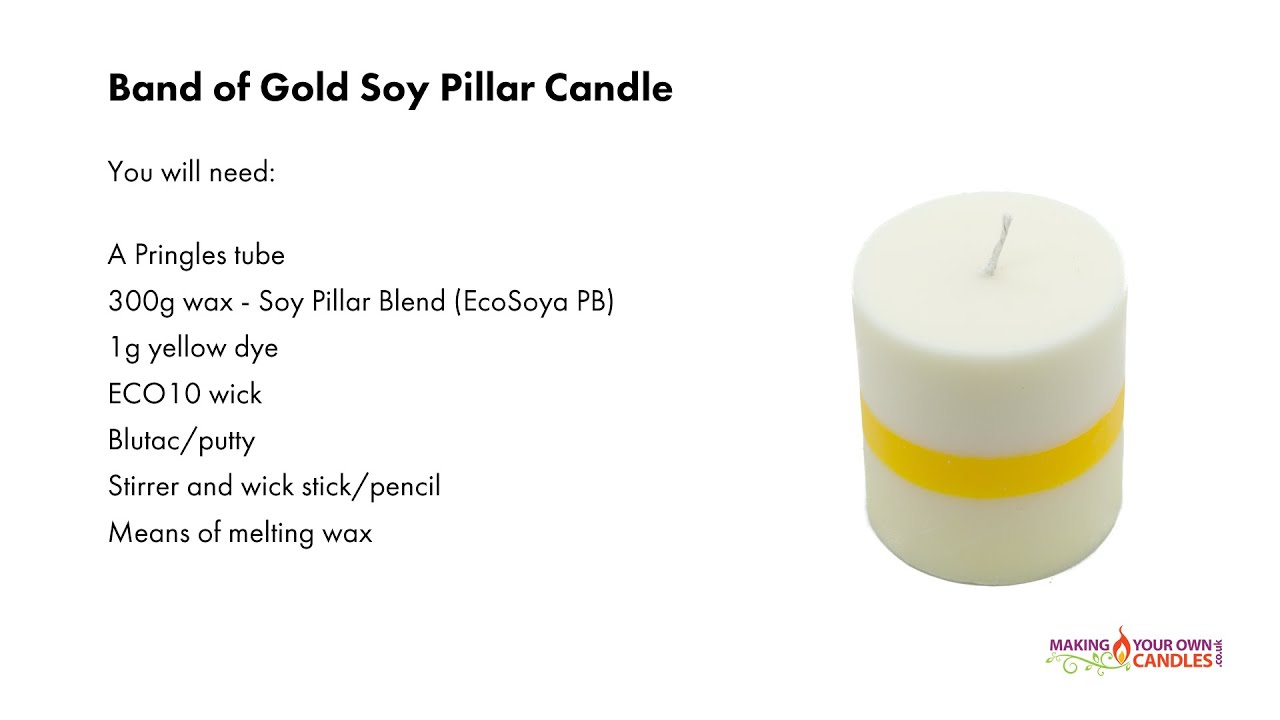 Make A Band Of Gold Soy Pillar Candle In A Pringles Tube Youtube