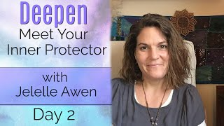Meet Your Inner Protector: Deepen 33 Days W/Jelelle Awen