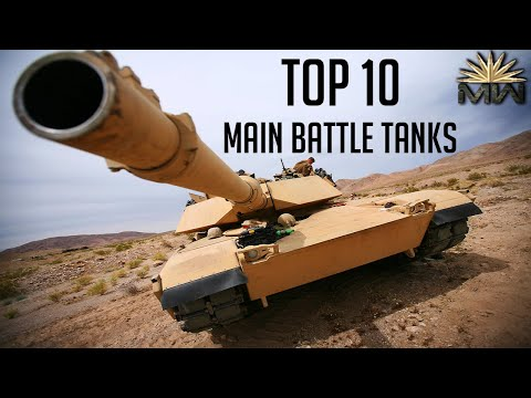 Top 10 Main Battle Tanks in the World