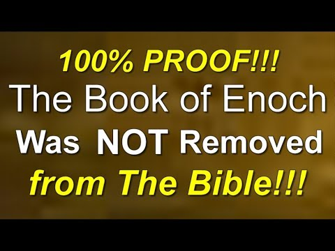 100% PROOF!!! The Book of Enoch was NOT Removed from The Bible!!!