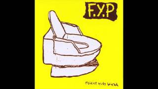 F.Y.P - Beat You With a Plunger