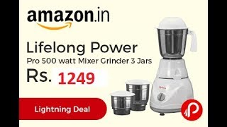 Lifelong Power Pro 500-Watt Mixer Grinder with 3 Jars :- Unboxing + Review