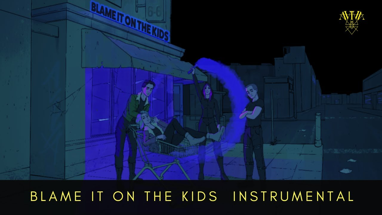 Aviva Blame It On The Kids Instrumental Youtube