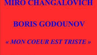 Miro Changalovich   Boris Godounov   Mon coeur est triste