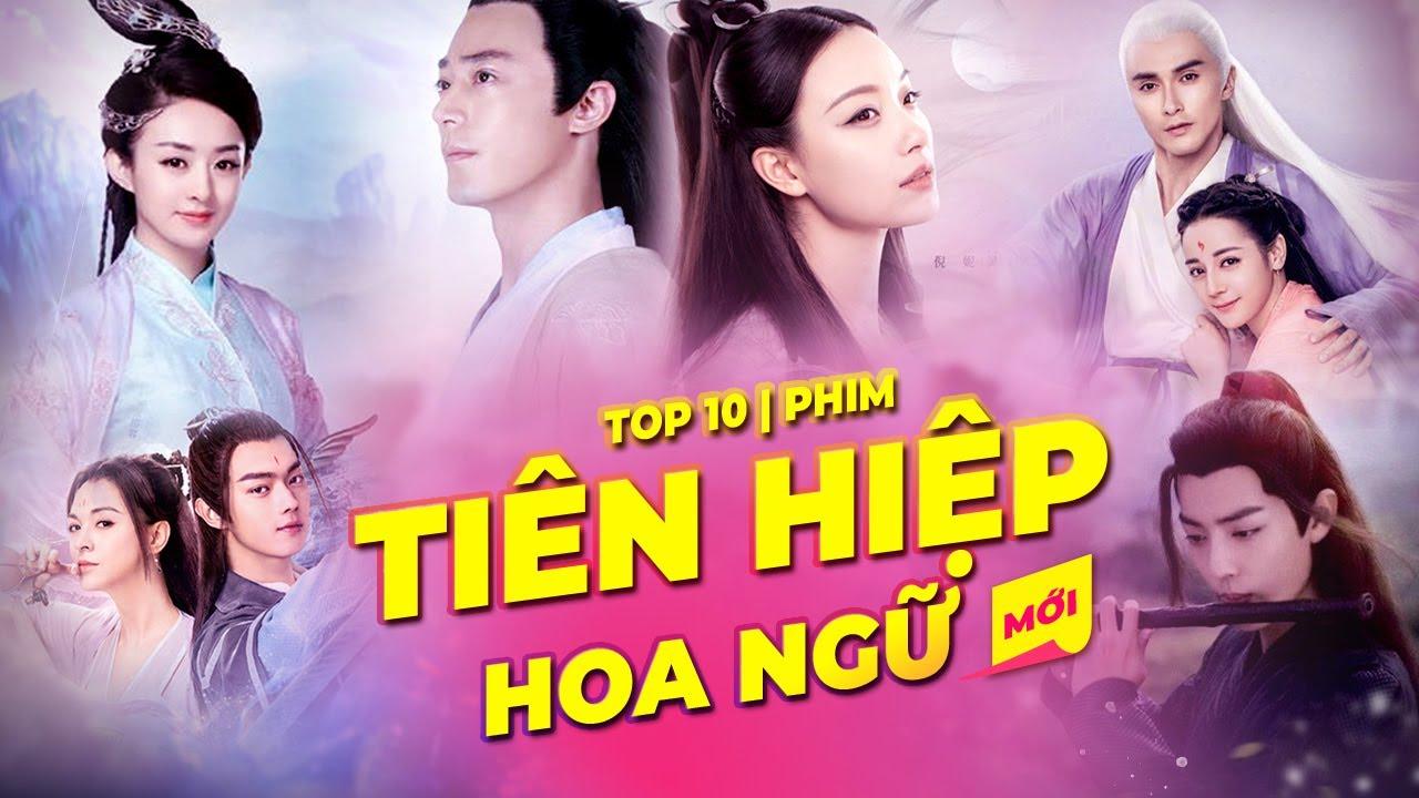 Top 10 Phim Tiên Hiệp Mới Đáng Xem Trên Màn Ảnh Hoa Ngữ