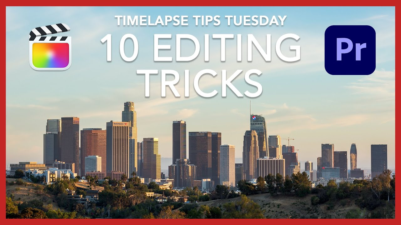 10 Editing Tricks for Static Timelapses - Timelapse Tips Tuesday #8