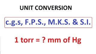 (Hindi) Basics of Unit System, Types of Unit System, Conversion, 1 torr is how much mm of hg