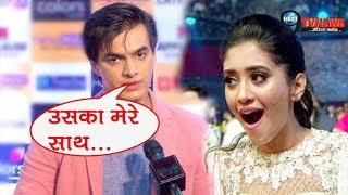 YRKKH:  MOHSIN KHAN ने खोला SHIVANGI Joshi संग रिश्ते का राज़, सामने आई ये बड़ी सच्चाई...