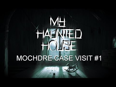 MY HAUNTED HOUSE|MOCHDRE INVESTIGATION CASE VISIT #1