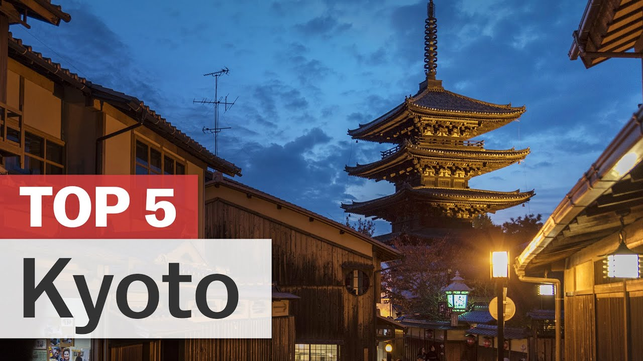 top 5 things to do in kyoto japan guide com youtube