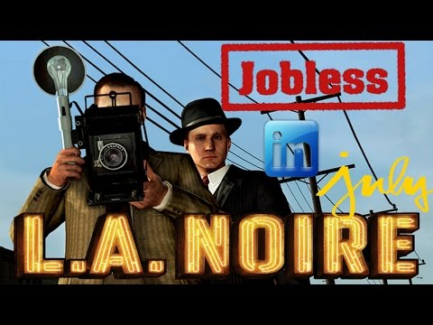 Jobless in July | L.A. Noire | Episode 1