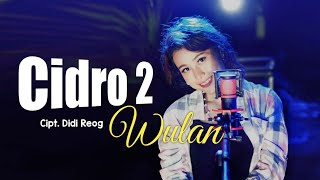 Wulan Maharani - Cidro 2 | Koplo Version [OFFICIAL]