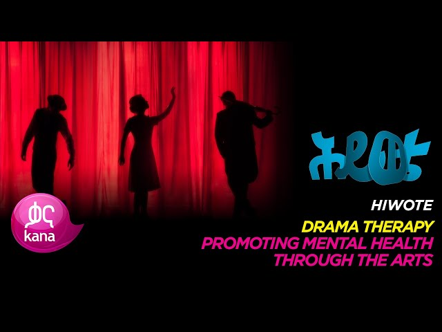 Drama Therapy |Hiwote
