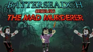 ROBLOX | The mad murderer gameplay #1 | Batterseadch