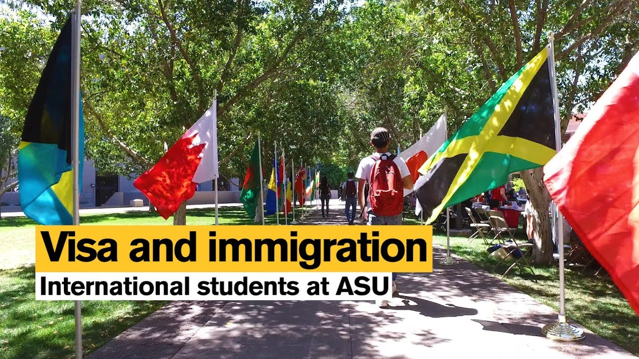 visa and immigration: international students at asu (arizona state