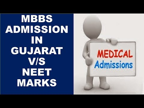 MBBS ADMISSION IN GUJARAT V/S NEET MARKS
