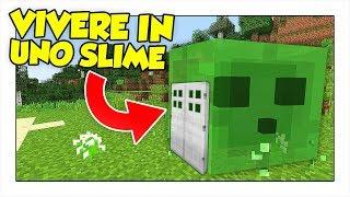 COME VIVERE DENTRO UNO SLIME! - Minecraft ITA