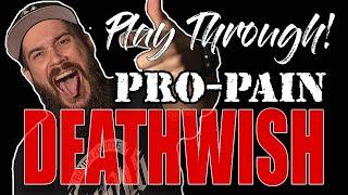 "Pro-Pain ""DEATHWISH"" - Play Through"