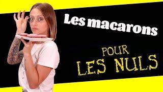 LA PÂTISSERIE POUR LES NULS #4 : LES MACARONS