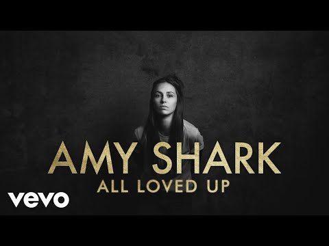 Amy Shark - All Loved Up