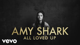 Amy Shark - All Loved Up (Lyric Video)