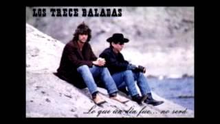 Los Trece Baladas   Lo que un día fue no será (álbum completo)