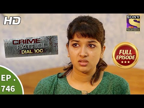 Crime Patrol Dial 100 – Ep 746 – Full Episode – 2nd  April, 2018