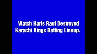 Watch Harif Rauf 4 Wickets Destroyed Karachi Kings Batting Lineup