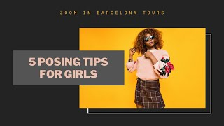 5 photoshoot posing tips for women (non-models) - Zoom in Barcelona Tours