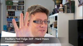 Faultiers Fünf Folge 369 - Nerd News