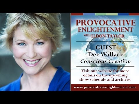 Provocative Enlightenment: Your Amazing Power in Conscious Creation with Dee Wallace