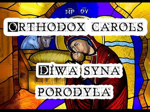 Diwa syna porodyła - Orthodox Christmas Song