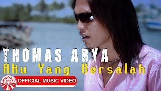 Download Thomas Arya - Aku Yang Bersalah [Official Music Video HD] Mp3