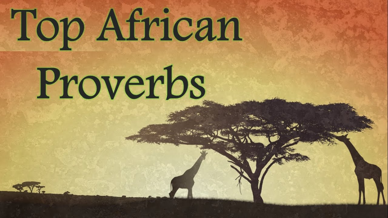 Top African Proverbs Sayings Youtube