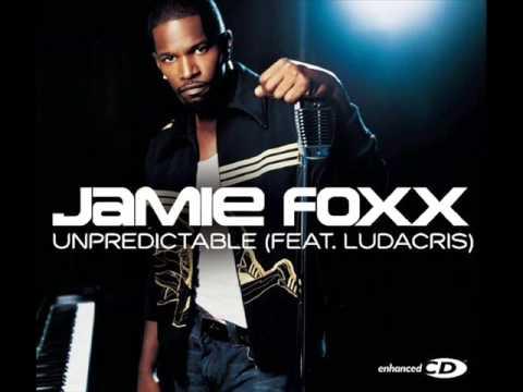 Jamie Foxx Ft. Ludacris - Unpredictable (Orginal)
