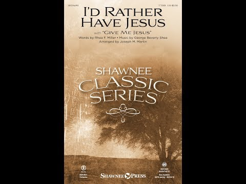 I'D RATHER HAVE JESUS (TTBB) - Rhea F. Miller/George Beverly Shea/arr. Joseph M. Martin