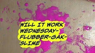 Will it Work Wednesday- Gak-Slime-Flubber Thumb