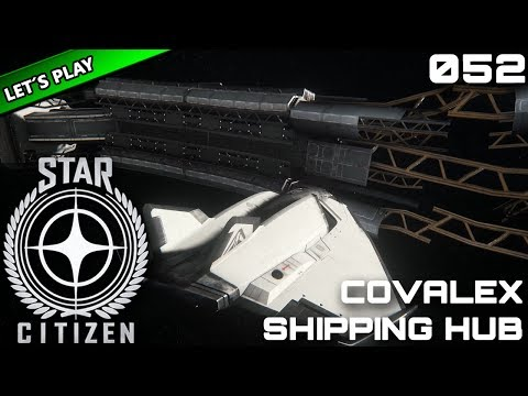 STAR CITIZEN [Let's Play] #052 ⭐ Covalex Shipping Hub | Gameplay Deutsch/German