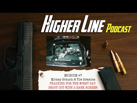 Training for the Worst Day: Shoot out with a Bank Robber - Higher Line Podcast #7