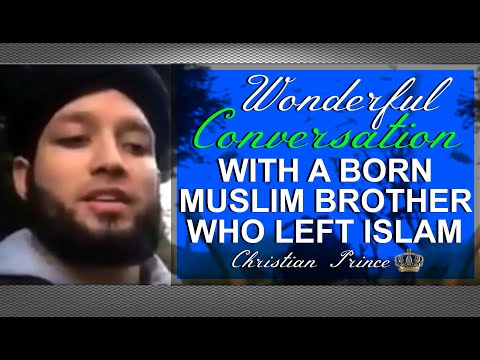 Wonderful Conversation With A Born Muslim Brother Who Left Islam   Christian Prince from YouTube · Duration:  52 minutes 41 seconds
