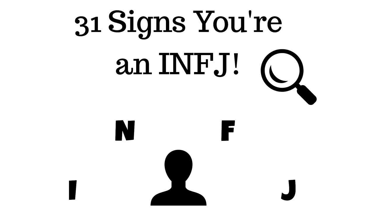 31 Signs You're an INFJ