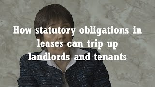 How statutory obligations in leases can trip up landlords and tenants